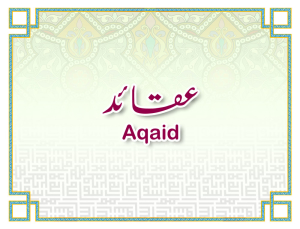 Question and answers related to Aqaid - beliefs